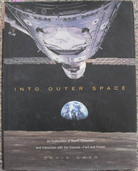 Into Outer Space: An Exploration of Man's Obsession and Interaction with the Cosmos - Fact and Fiction