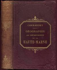 Géographie Historique Industrielle et Statistique du département de La Haute-Marne by  J.: Carnandet - First Edition - 1860 - from Peter M Daly and Biblio.co.uk