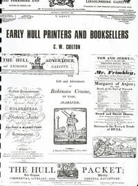 image of EARLY HULL PRINTERS AND BOOKSELLERS: An Account of the Printing, Bookselling and Allied Trades from their Beginnings to 1840.