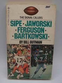 The Signal Callers: Sipe, Jaworski, Ferguson, Bartkowski