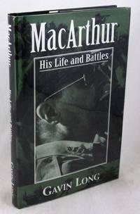 MacArthur: His Life and Battles
