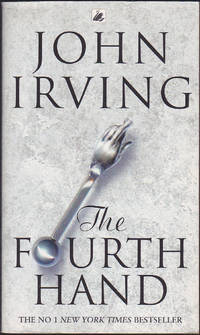 The Fourth Hand by John Irving - May 2002