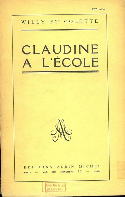 WILLY ET COLETTE. CLAUDINE A L'ECOLE. Paris: Albin Michel, . 12mo., yellow printed wraps, stamped in...