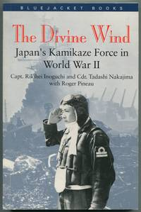 image of The Divine Wind: Japan's Kamikaze Force in World War II