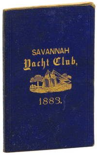 Rules and Regulations of the Savannah Yacht Club. Organized June 7, 1876, succeeding the Regatta Association of Chatham County, Organized June 14, 1869