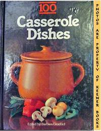 100 Casserole Dishes by  Barbara (Editor) Croxford - Presumed First Edition - 1982 - from KEENER BOOKS (Member IOBA) (SKU: 006816)