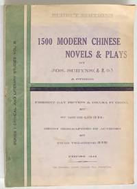 1500 modern Chinese novels and plays... Present day fiction and drama in China by Su Hsueh-lin. Short biographies of authors by Chao Yen-sheng