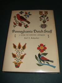image of Pennsylvania Dutch Stuff a Guide to Country Antiques