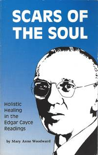 image of Scars Of The Soul: Holistic Healing In The Edgar Cayce Readings