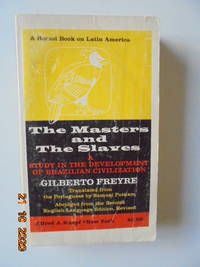 image of Masters and the Slaves, The: A Study in the Development of Brazilian Civilization