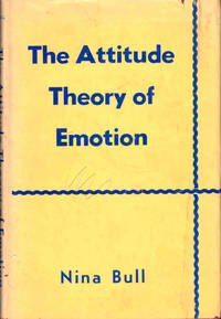 The Attitude Theory of Emotion by Bull, Nina - 1951