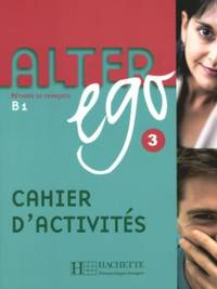 Alter Ego: Cahier d'exercices 3