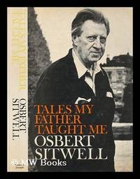 Tales my father taught me / by Osbert Sitwell