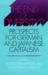 End of Diversity? : Prospects for German and Japanese Capitalism (Cornell  Studies in Political...
