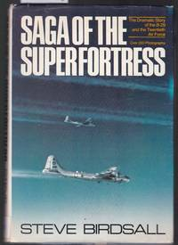 image of Saga of the Superfortress - The Dramatic Story of the B-29 and the Twentieth Air Force