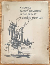 A Temple of Sacred Memories in the Breast of a Granite Mountain