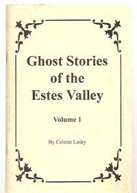 GHOST STORIES OF THE ESTES VALLEY: VOLUME 1