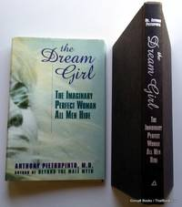 The Dream Girl: The Imaginary Perfect Woman All Men Hide by  Anthony Pietropinto - Hardcover - 1995 - from ThatBookGuy and Biblio.com
