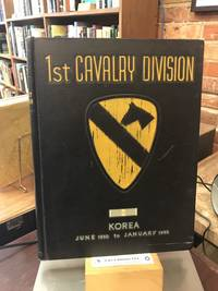 The First Team: The First Cavalry Division in Korea, 18 July 1950 - 18 January 1952