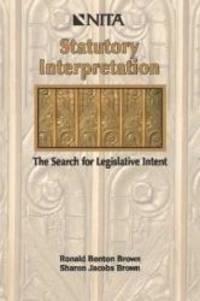 Statutory Interpretation: The Search for Legislative Intent