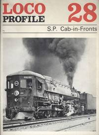 Loco Profile 28: SP Cab-in-Fronts (Southern Pacific Cab-Forwards)