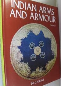 Indian Arms and Armour; Volume 1 (Pre-and Prohistoric Weapons and Archery)