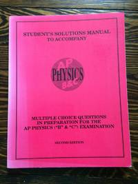 Student's Solutions Manual to Accompany AP Physics B&C