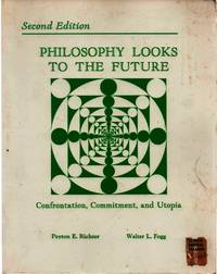 Philosophy Looks to the Future: Confrontation, Commitment, and Utopia
