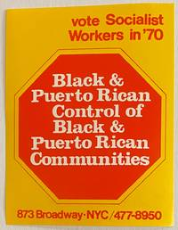 image of Vote Socialist Workers in '70. Black and Puerto Rican control of Black and Puerto Rican communities [sticker]