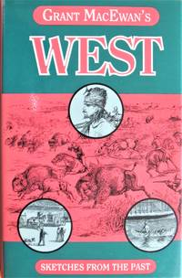 image of Grant Macewan's West. Sketches From the Past