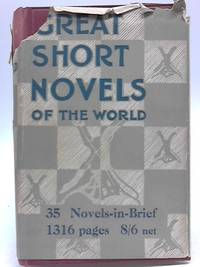Great Short Novels of the World: a Collection of Complete Short Novels Chosen from the...