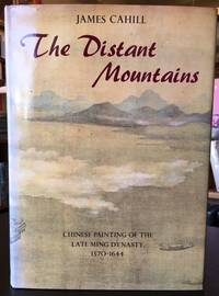 THE DISTANT MOUNTAINS: Chinese Painting of the Late Ming Dynasty, 1570-1644