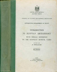 Introduction to Egyptian Archaeology with Special Reference to the Egyptian Museum, Cairo