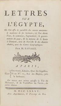 Lettres sur l'Egypte, où l'on offre le parallèle des moeurs anciennes & modernes de ses habitans, où l'on décrit l'etat, le commerce, l'agriculture, le gouvernement du pays, & la descente de S. Louis à Damiette ….