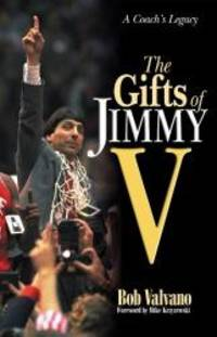 The Gifts of Jimmy V: A Coach's Legacy by Bob Valvano - Hardcover - 2001-03-02 - from Books Express (SKU: 1892049309n)