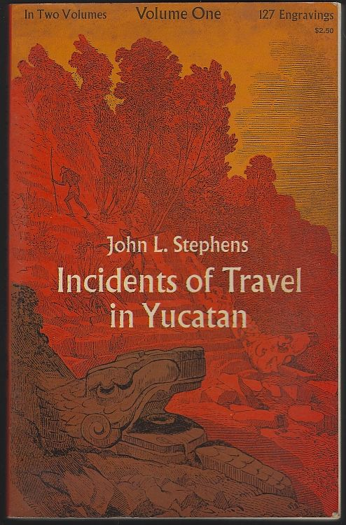 INCIDENTS OF TRAVEL IN YUCATAN Volume One, Stephens, John
