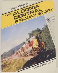 The Algoma Central Railway Story - Nickel Belt Rails No. 4