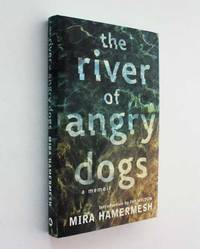 image of The River of Angry Dogs: A Memoir
