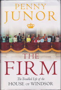 image of The Firm: The Troubled Life of the House of Windsor