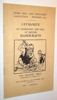Catalogue: An Exhibition and Sale of British Handicrafts, 27 October to 1 November, 1930, Draper's Hall, London
