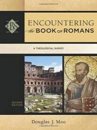 Encountering the Book of Romans: A Theological Survey (Encountering Biblical Studies) by Douglas J. Moo - Paperback - 2014-04-02 - from Books Express and Biblio.com