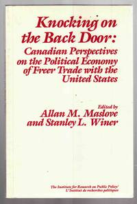 Knocking on the Back Door  Canadian Perspectives on the Political Economy  of Freer Trade With United States