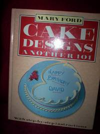Cake Designs another 101 : with step-by-step instructions