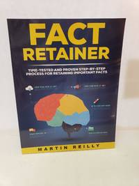 Fact Retainer (Time-tested & Proven Step-By-Step Process for Retaining Important Facts)