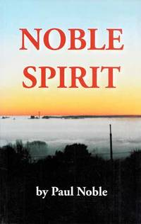 Noble Spirit [Inscribed by Author]