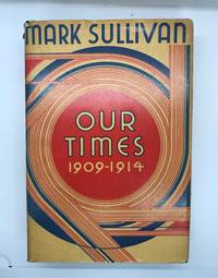 Our Times 1909-1914 Volume IV