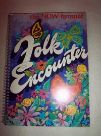 Folk Encounter - The NOW Hymnal by Various - Paperback - 1973 - from Nocturne Books and Music (SKU: 000392)