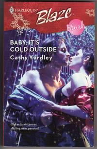 Baby, It's Cold Outside - Blush (harlequin Blaze #366