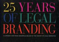 25 Years of Legal Branding: A Lopsided View from Greenfield/Belser of the History of Legal Marketing