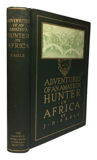 Adventures of an Amateur Hunter in Africa